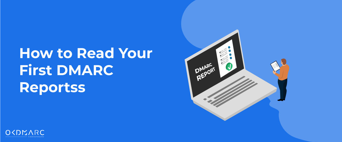 How to Read Your First DMARC Reports